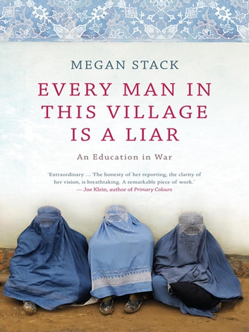 Every Man in This Village Is a Liar: an education in War ebook by Megan Stack