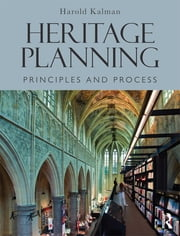 Heritage Planning - Principles and Process ebook by Harold Kalman