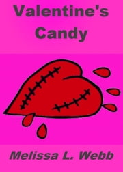 Valentine's Candy ebook by Melissa L. Webb