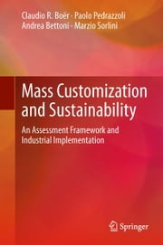 Mass Customization and Sustainability - An assessment framework and industrial implementation ebook by Claudio R. Boër,Paolo Pedrazzoli,Andrea Bettoni,Marzio Sorlini