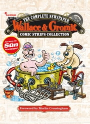 Wallace & Gromit: The Complete Newspaper Comic Strips ebook by Ricky K. Chandler,David Leach,Steve White,Mychalio Kazybird,John Burns