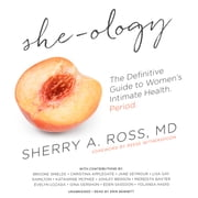 She-ology - The Definitive Guide to Women's Intimate Health. Period. audiobook by Sherry A. Ross, MD