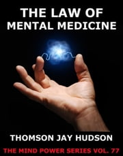 The Law Of Mental Medicine ebook by Thomas Jay Hudson