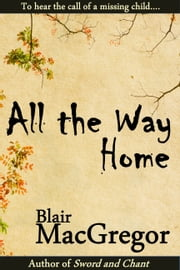 All the Way Home ebook by Blair MacGregor