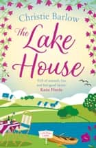 The Lake House (Love Heart Lane Series, Book 5) ebook by Christie Barlow