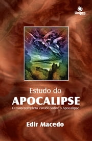 O Estudo do Apocalipse - O mais completo estudo sobre o Apocalipse ebook by Edir Macedo