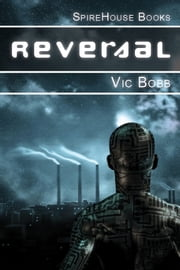 Reversal ebook by Vic Bobb