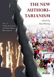 The New Authoritarianism - A Risk Analysis of the Alt-Right Phenomenon ebook by Alan Waring, Bernhard Forchtner, Gabriel Goodliffe,...