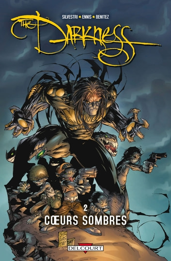 Darkness T02 - Coeurs sombres ebook by Garth Ennis,Marc Silvestri