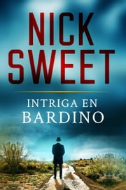 Intriga en Bardino ebook by Nick Sweet
