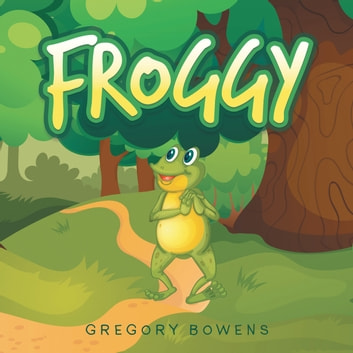 Froggy ebook by Gregory Bowens