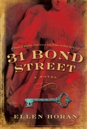 31 Bond Street - A Novel ebook by Ellen Horan
