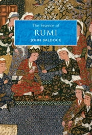 The Essence of Rumi ebook by John Baldock