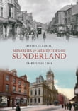 Memories and Mementoes of Sunderland Through Time