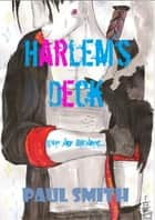 Harlem's Deck (collated edition) ebook by Paul Smith