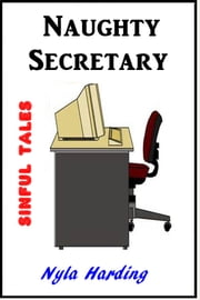 Naughty Secretary ebook by Nyla Harding