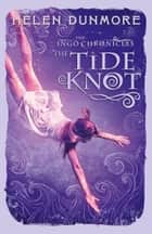 The Tide Knot (The Ingo Chronicles, Book 2) ebook by