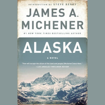 Alaska - A Novel audiobook by James A. Michener