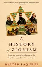 A History of Zionism ebook by Walter Laqueur