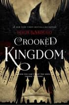 Crooked Kingdom - Book 2 ebook by Leigh Bardugo