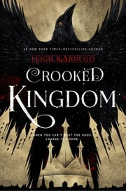 Six of Crows: Crooked Kingdom - Book 2 ebook by Leigh Bardugo