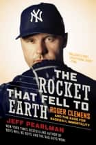 The Rocket That Fell to Earth ebook by Jeff Pearlman
