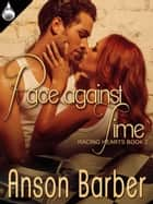 Race Against Time ebook by Anson Barber
