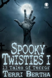 Spooky Twisties I - Spooky Twisties ebook by Terri Bertha