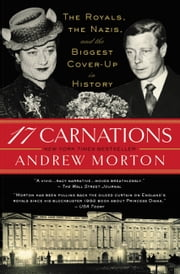 17 Carnations - The Royals, the Nazis, and the Biggest Cover-Up in History ebook by Kobo.Web.Store.Products.Fields.ContributorFieldViewModel