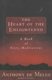 Heart of the Enlightened ebook by Anthony De Mello