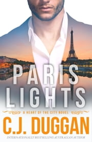 Paris Lights - A Heart of the City romance Book 1 ebook by C.J. Duggan