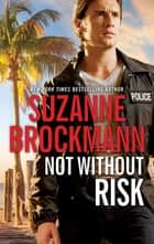 Not Without Risk ebook by Suzanne Brockmann