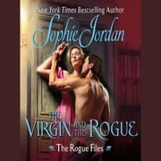 The Virgin and the Rogue - The Rogue Files audiobook by Sophie Jordan
