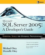 Microsoft(r) SQL Server(tm) 2005 Developer's Guide ebook by Otey, Michael
