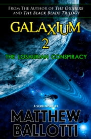 Galaxium 2: The Losaurian Conspiracy ebook by Matthew Ballotti