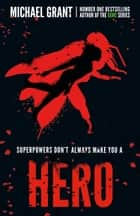 Hero (The Monster Series) ebook by Michael Grant