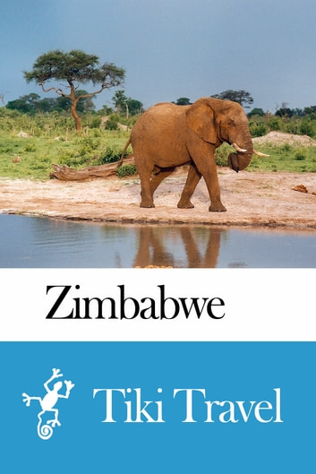 Zimbabwe Travel Guide - Tiki Travel ebook by Tiki Travel