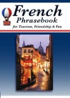 French Phrasebook for Tourism, Friendship & Fun ebook by Mathieu Herman, Robert F. Powers