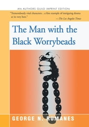The Man with the Black Worrybeads ebook by George N. Rumanes