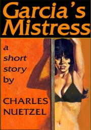 Garcia's Mistress ebook by Charles Nuetzel