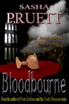 Bloodbourne ebook by Sasha Pruett