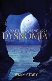 Dysnomia - Outcasts On a Distant Moon ebook by Jenny Story