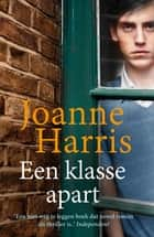 Een klasse apart ebook by Joanne Harris, Monique de Vré