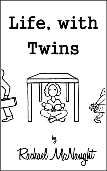 Life, with Twins ebook by Rachael McNaught
