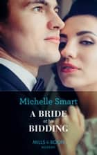 A Bride At His Bidding (Mills & Boon Modern) ekitaplar by Michelle Smart