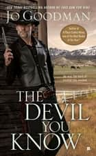 The Devil You Know ebook by Jo Goodman