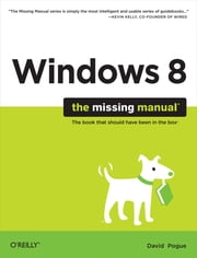 Windows 8: The Missing Manual ebook by David Pogue