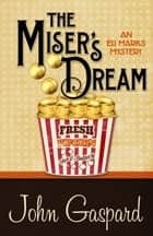 THE MISER'S DREAM ebook by John Gaspard