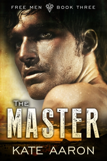 The Master (Free Men, #3) ebook by Kate Aaron