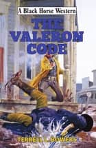The Valeron Code ebook by Terrell Bowers